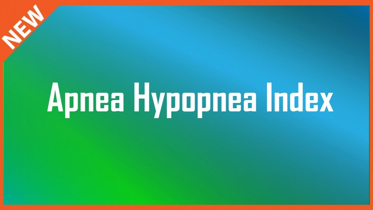 Apnea hypopnea index